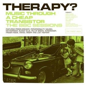 Альбом: Therapy? - Music Through A Cheap Transistor - The BBC Sessions
