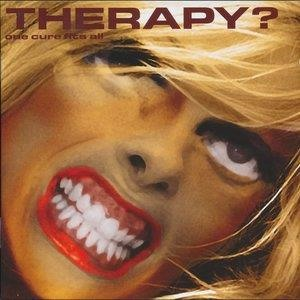 Альбом: Therapy? - One Cure Fits All