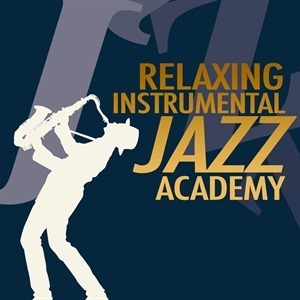 Relaxing Instrumental Jazz Academy