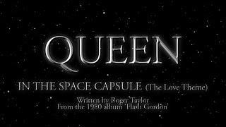 Queen - In The Space Capsule (The Love Theme)