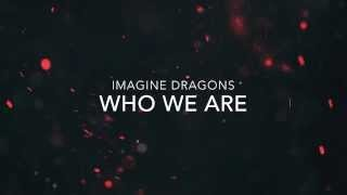 Клип Imagine Dragons - Who We Are