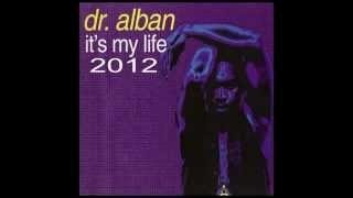 Dr. Alban - It's My Life 2012