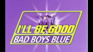 Клип Bad Boys Blue - I'll Be Good