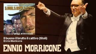 Смотреть клип песни: Ennio Morricone - Il Buono, Il Cattivo, Il Brutto (The Good, The Bad And The Ugly) (Main Title)