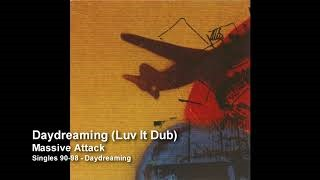 Клип Massive Attack - Daydreaming (Luv It Dub)