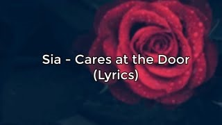 Sia - Cares At The Door