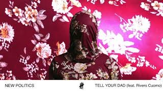 Клип New Politics - Tell Your Dad