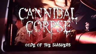 Смотреть клип песни: Cannibal Corpse - Code of the Slashers