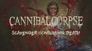Смотреть клип песни: Cannibal Corpse - Scavenger Consuming Death