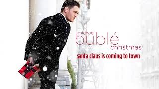 Клип Michael Bublé - Santa Claus Is Coming to Town