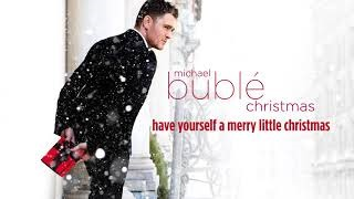 Клип Michael Bublé - Have Yourself a Merry Little Christmas