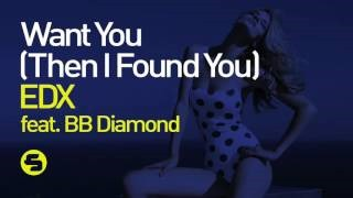 EDX - Want You (Then I Found You)