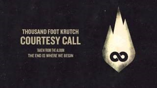 Thousand Foot Krutch - Courtesy Call