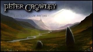 Клип Peter Crowley - The Valley of Myths