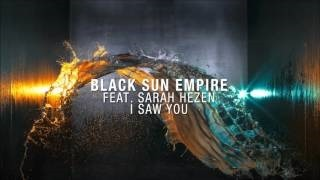 Black Sun Empire - I Saw You