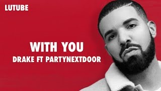 Клип PartyNextDoor - With You