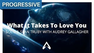 Audrey Gallagher - What it Takes to Love You