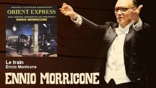 Смотреть клип песни: Ennio Morricone - Orient Express - Le Train