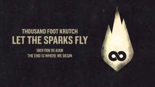 Смотреть клип песни: Thousand Foot Krutch - Let the Sparks Fly