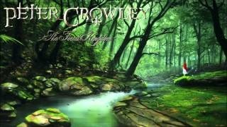Клип Peter Crowley - The Forest Kingdom