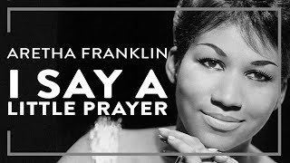 Смотреть клип песни: Aretha Franklin - I Say A Little Prayer