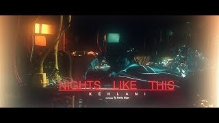 Клип Kehlani - Nights Like This