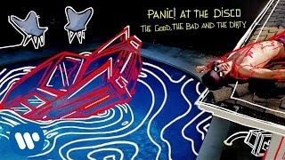 Смотреть клип песни: Panic! At The Disco - The Good, The Bad And The Dirty