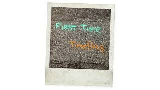 Timeflies - First Time