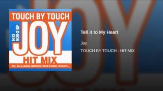 Joy - Tell It to My Heart