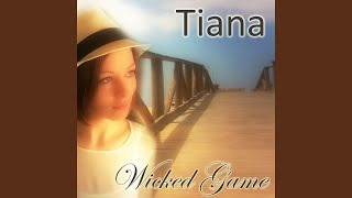 Tiana - Wicked Game 2016