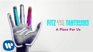 Клип Fitz and The Tantrums - A Place For Us