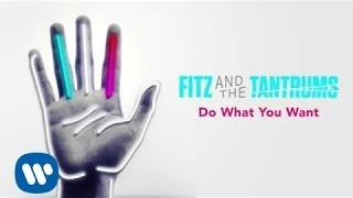 Клип Fitz and The Tantrums - Do What You Want