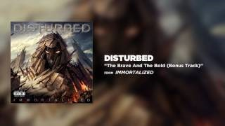 Клип Disturbed - The Brave and the Bold