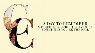 Смотреть клип песни: A Day To Remember - Sometimes You're the Hammer, Sometimes You're the Nail