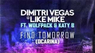 Dimitri Vegas - Find Tomorrow (Ocarina)