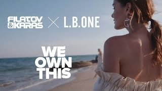 Filatov & Karas - We Own This