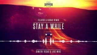 Filatov & Karas - Stay a While