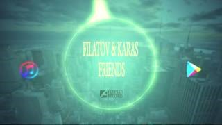 Filatov & Karas - Friends