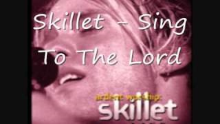 Skillet - Sing To The Lord