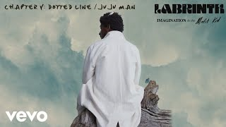 Labrinth - Dotted line / Juju Man