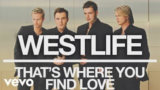Клип Westlife - That's Where You Find Love