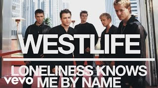 Клип Westlife - Loneliness Knows Me By Name