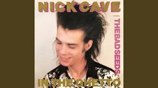 Смотреть клип песни: Nick Cave & The Bad Seeds - In the Ghetto