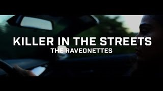 Смотреть клип песни: The Raveonettes - Killer in the Streets
