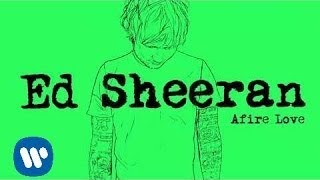Клип Ed Sheeran - Afire Love