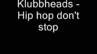 Смотреть клип песни: Klubbheads - Hiphopping - Hip Hop Don't Stop