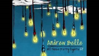 Смотреть клип песни: Andrew Belle - All Those Pretty Lights
