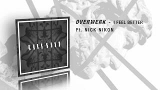 Смотреть клип песни: OVERWERK - I Feel Better (feat. Nick Nikon)