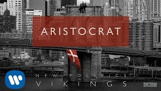 Клип New Politics - Aristocrat