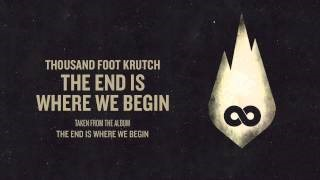 Смотреть клип песни: Thousand Foot Krutch - The End Is Where We Begin